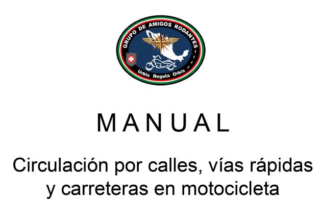 Circulación por calles, vías rápidas y carreteras en motocicleta. GAR-Pelón.